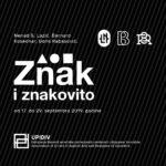 """Lazić, Kosednar i Rabasovića – """"Znak i znakovito"""""""